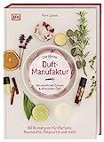 Die kleine Duft-Manufaktur: Mit natürlichen Zutaten & ätherischen Ölen. 60...